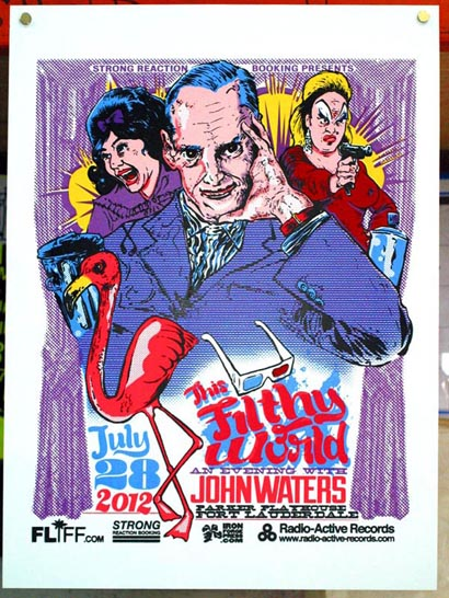 "john waters ""this filthy world"" poster"
